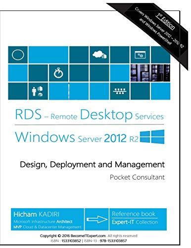 9781533103857: Remote Desktop Services Windows Server 2012 R2: Design, Deployment and Management (RDS Pocket Consultant) (Volume 1)