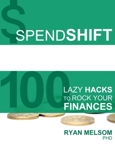 9781533105349: Spendshift: 100 Lazy Hacks To Rock Your Finances