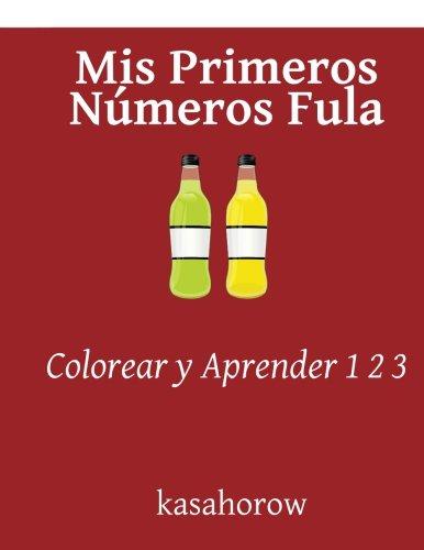 9781533111104: Mis Primeros Números Fula: Colorear y Aprender 1 2 3 (Fula kasahorow)
