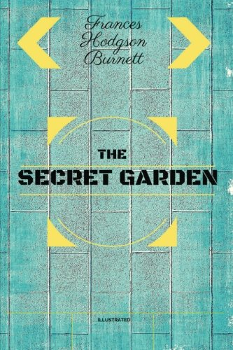 9781533111500: The Secret Garden: By Frances Hodgson Burnett : Illustrated