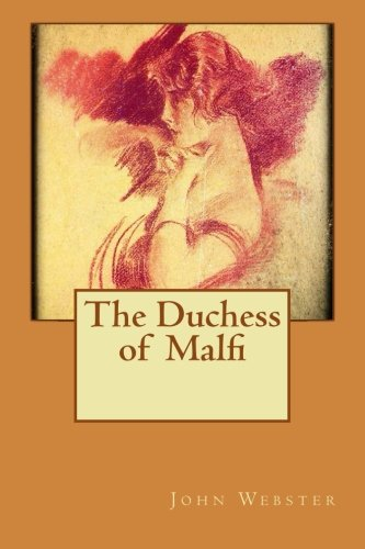 9781533111548: The Duchess of Malfi