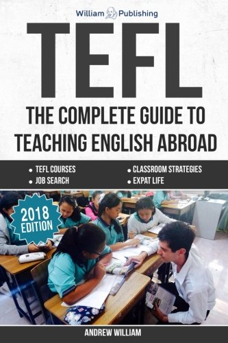 9781533112620: TEFL: The Complete Guide to Teaching English Abroad (2016) (ESL Teaching Series)