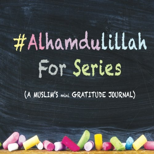 9781533113146: #AlhamdulillahForSeries: A Muslim's mini Gratitude Journal (Volume 1)