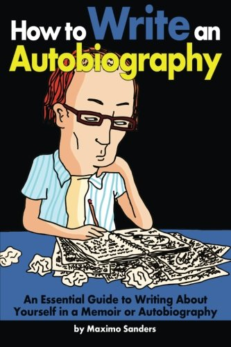 9781533114501: How to Write an Autobiography: An Essential Guide to Writing About Yourself in a Memoir or Autobiography