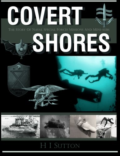9781533114877: Covert Shores: The Story of Naval Special Forces Missions and Minisubs