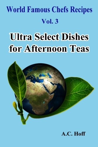 Ultra Select Dishes for Afternoon Teas (Paperback): A C Hoff