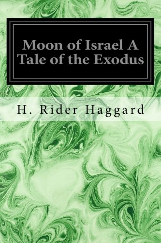 Moon of Israel a Tale of the: Haggard, H. Rider
