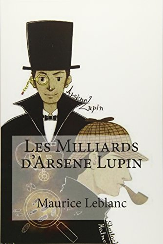 9781533119445: Les Milliards d'Arsene Lupin (French Edition)