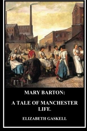 9781533119575: Mary Barton: A Tale of Manchester Life