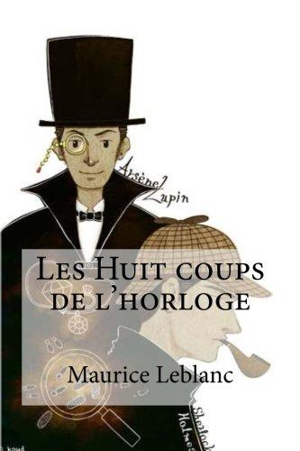 Les Huit Coups de L'Horloge: Leblanc, Maurice
