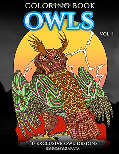 9781533121509: OWLS Coloring Book Vol. 1 by Rossy Zapata: 30 Exclusive Designs for Coloring and Relaxation