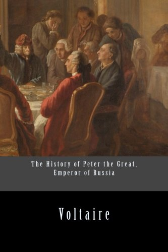 9781533122186: The History of Peter the Great, Emperor of Russia