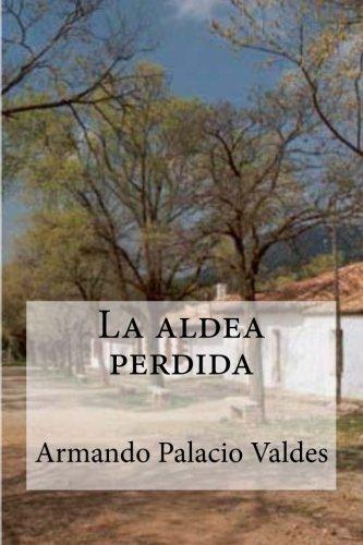 9781533122223: La aldea perdida (Spanish Edition)