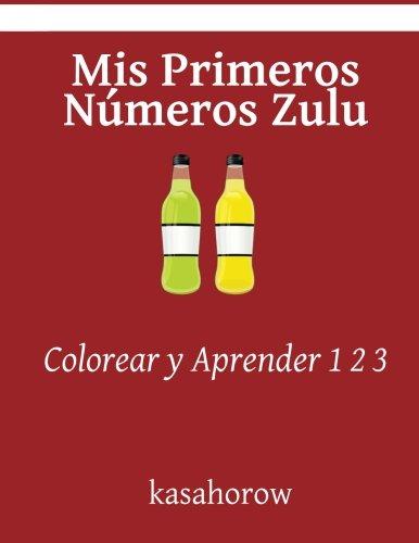 9781533122872: Mis Primeros Números Zulu: Colorear y Aprender 1 2 3 (Zulu kasahorow)