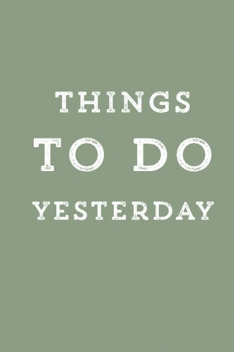 9781533122995: Things to do yesterday. Notebook, planner, to-do list for what we procrastinate: Barcelover