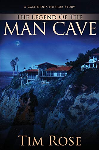 9781533134165: The Legend of the Man Cave: A California Horror Story