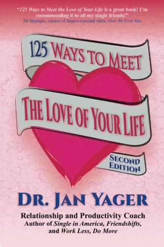 9781533135537: 125 Ways to Meet the Love of Your Life (Second Edition)