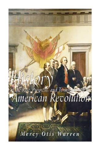 9781533136305: History of the Rise, Progress, and Termination of the American Revolution
