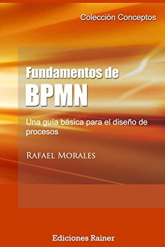 9781533142030: Fundamentos de BPMN: Una guía básica para el diseño de procesos: Volume 1 (Conceptos)