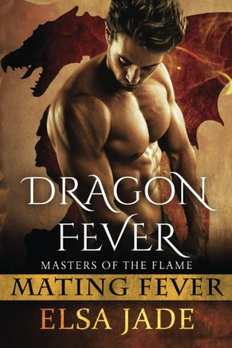 9781533142207: Masters of the Flame: Dragon Fever: Mating Fever (Volume 1)