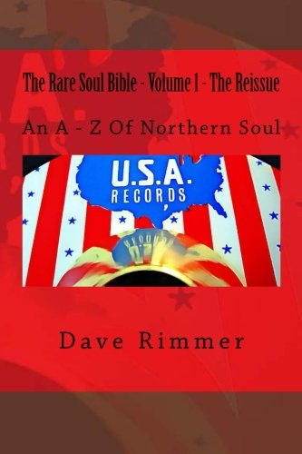 9781533143259: The Rare Soul Bible - Volume 1 - The Reissue: An A - Z Of Northern Soul