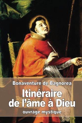 9781533150035: Itinéraire de l'âme à Dieu (French Edition)