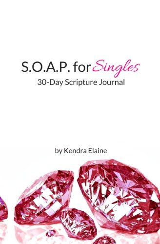 9781533151209: S.O.A.P. for Singles: 30-Day Scripture Journal