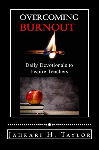 9781533151797: Overcoming Burnout: Daily Devotionals to Inspire Teachers