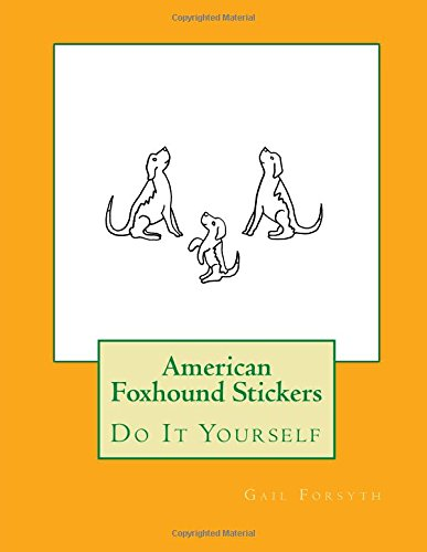9781533152954: American Foxhound Stickers: Do It Yourself