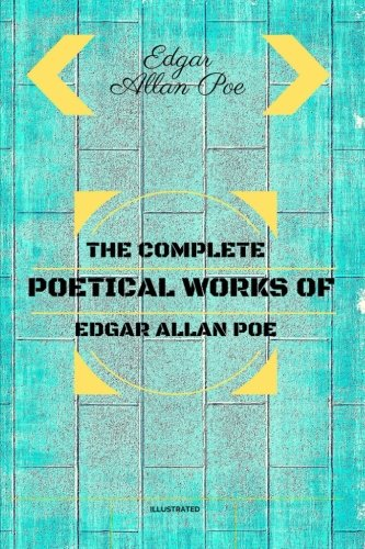 9781533157485: The Complete Poetical Works Of Edgar Allan Poe: By Edgar Allan Poe : Illustrated