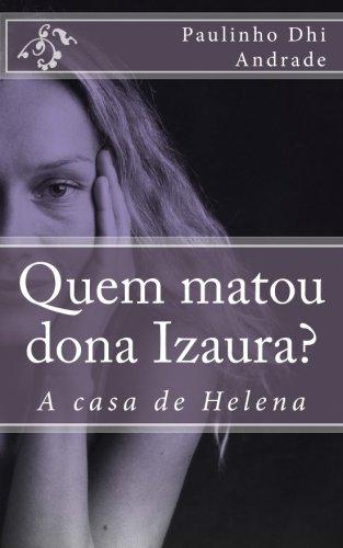 Quem Matou Dona Izaura?: A Casa de: Andrade Nho, Pau