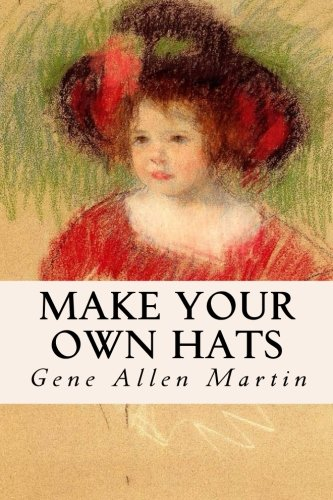 9781533162205: Make Your Own Hats
