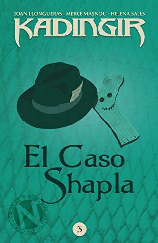 9781533163998: El Caso Shapla (Kadingir) (Volume 3) (Spanish Edition)