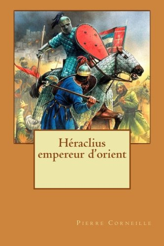 9781533169754: Héraclius empereur d'orient (French Edition)