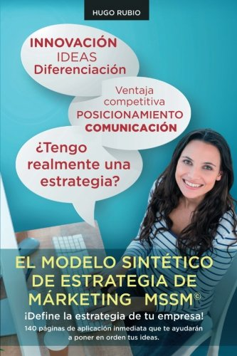 9781533170231: El Modelo Sintético de Estrategia de Marketing.: ¡Define la estrategia de tu empresa! (Spanish Edition)