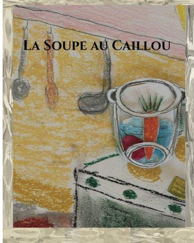9781533173225: La Soupe au Caillou (French Edition)