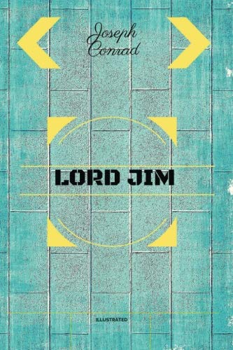 9781533173287: Lord Jim: By Joseph Conrad : Illustrated
