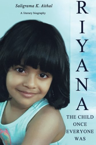 Riyana: The Child Once Everyone Was: A: Aithal, Saligrama K.