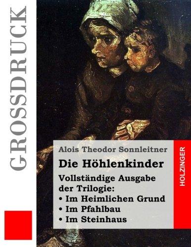9781533178213: Die Höhlenkinder (Großdruck): Vollständige Ausgabe der Trilogie: Im Heimlichen Grund. Im Pfahlbau. Im Steinhaus