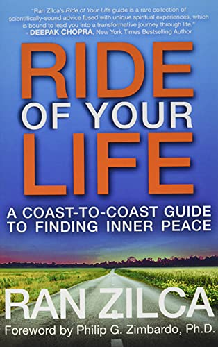 Stock image for Ride of Your Life: A Coast-to-Coast Guide to Finding Inner Peace for sale by Borgasorus Books, Inc