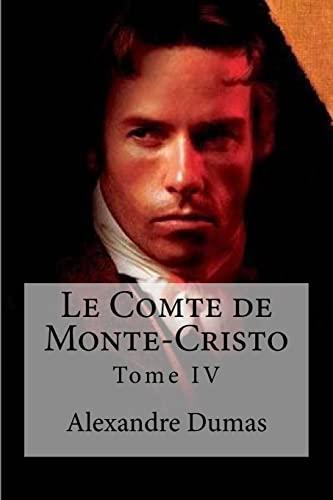 9781533179685: Le Comte de Monte-Cristo: Tome IV