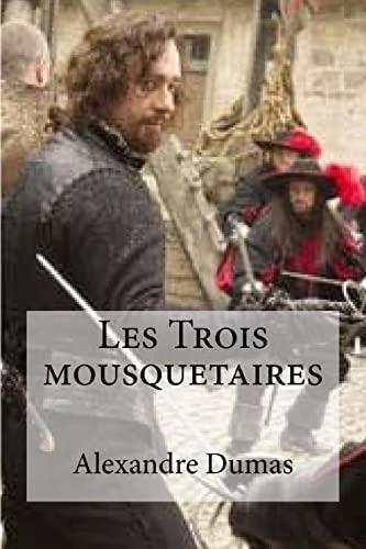 9781533180490: Les Trois mousquetaires (French Edition)