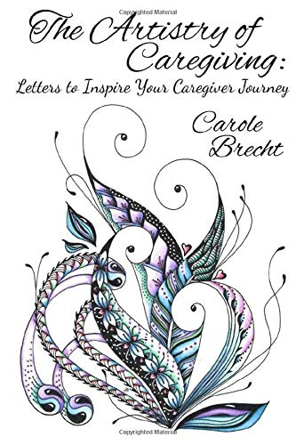 9781533181596: The Artistry of Caregiving: Letters to Inspire Your Caregiver Journey