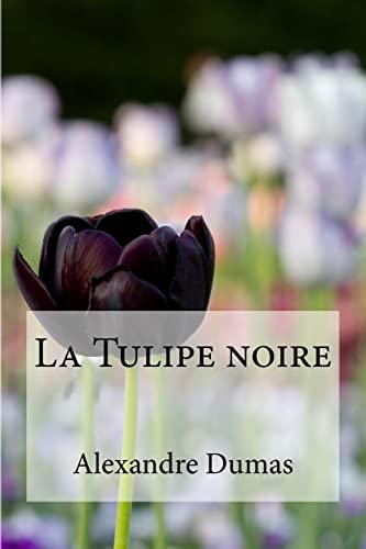 9781533182715: La Tulipe noire (French Edition)