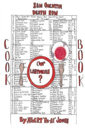 Our Last Meals: San Quentin Death Row Cook Book: Albert Ru-Al Jones