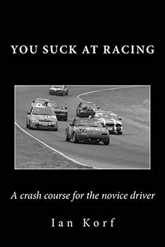 9781533185624: You Suck at Racing: A crash course for the novice driver