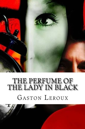 The Perfume of the Lady in Black: Gaston Leroux