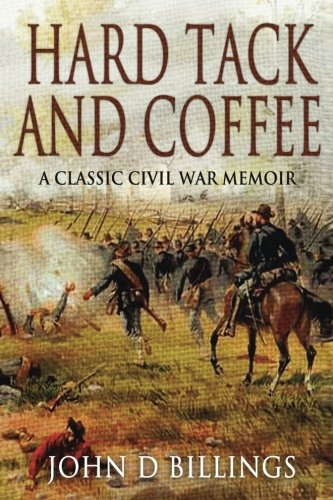 9781533186911: Hardtack & Coffee or The Unwritten Story of Army Life