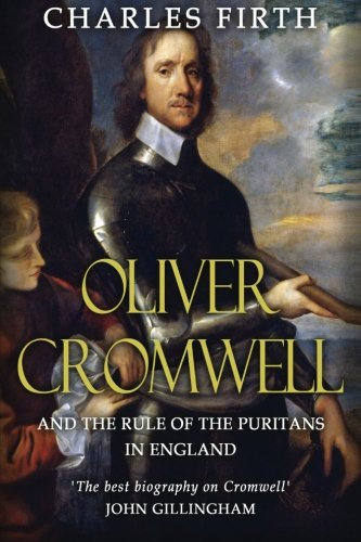 9781533187154: Oliver Cromwell and the Rule of the Puritans in England