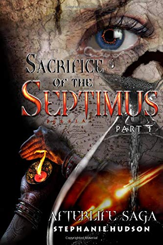 9781533188168: Sacrifice of the Septimus: Volume 7 (Afterlife saga)